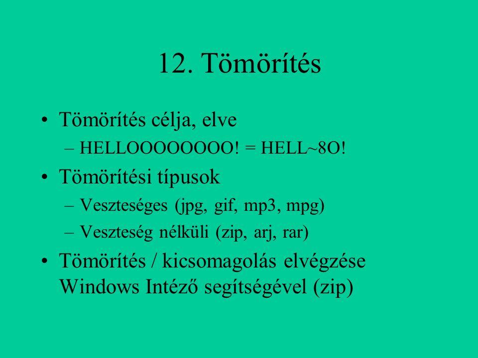 12. Tömörítés Tömörítés célja, elve Tömörítési típusok