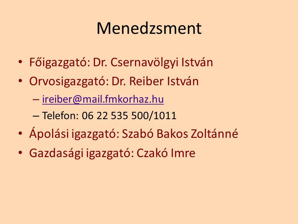 Menedzsment Főigazgató: Dr. Csernavölgyi István