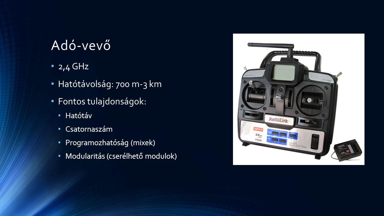 Adó-vevő 2,4 GHz Hatótávolság: 700 m-3 km Fontos tulajdonságok: