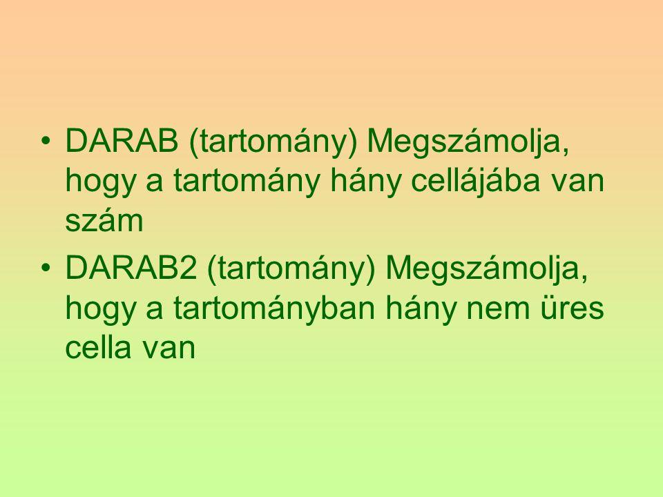 DARAB (tartomány) Megszámolja, hogy a tartomány hány cellájába van szám