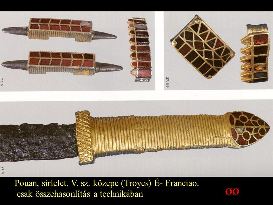 Pouan, sírlelet, V. sz. közepe (Troyes) É- Franciao.