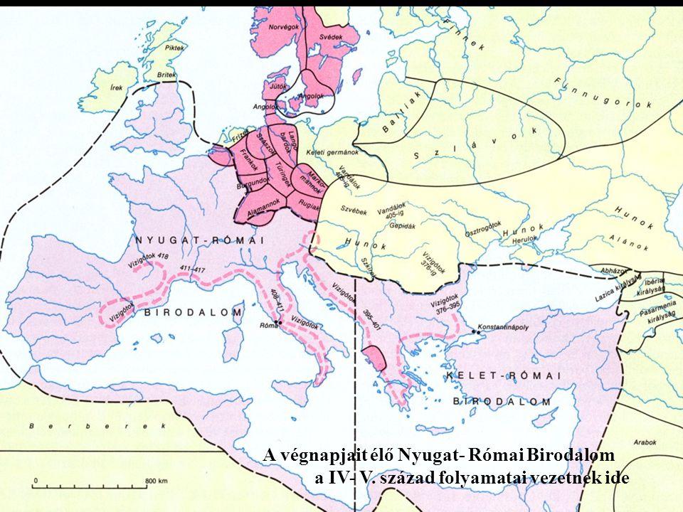 A végnapjait élő Nyugat- Római Birodalom