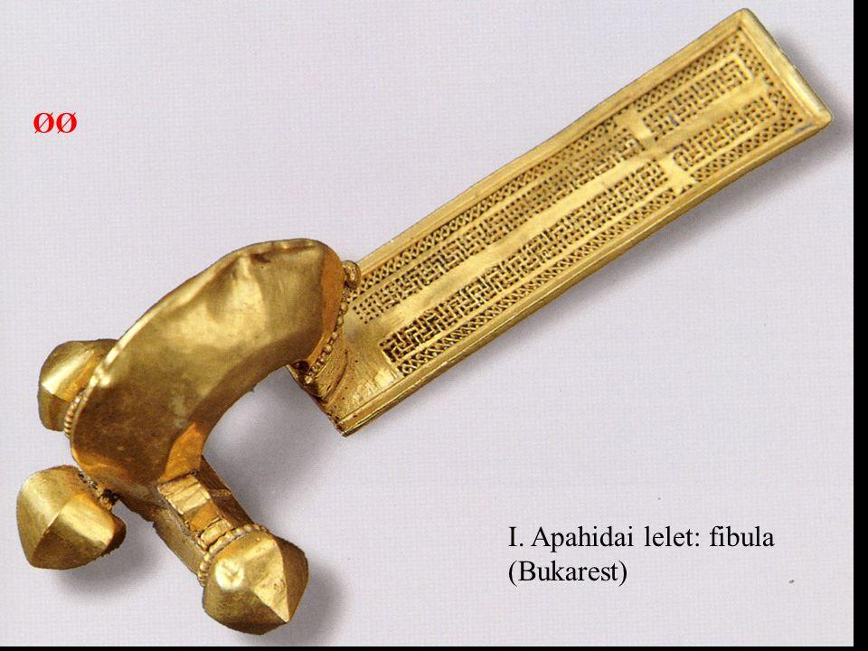 ØØ I. Apahidai lelet: fibula (Bukarest)