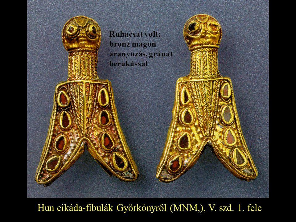 Hun cikáda-fibulák Györkönyről (MNM,), V. szd. 1. fele
