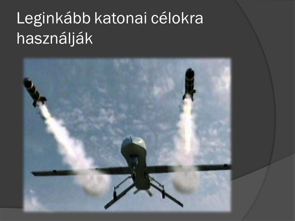 Leginkább katonai célokra használják