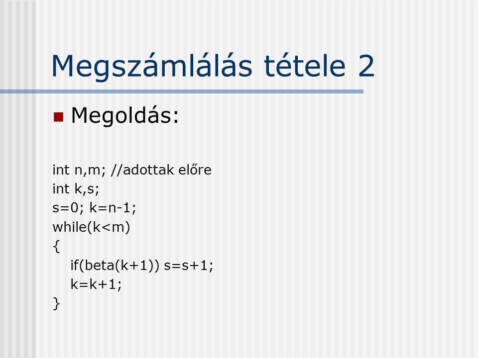 Megszámlálás tétele 2 Megoldás: int n,m; //adottak előre int k,s;