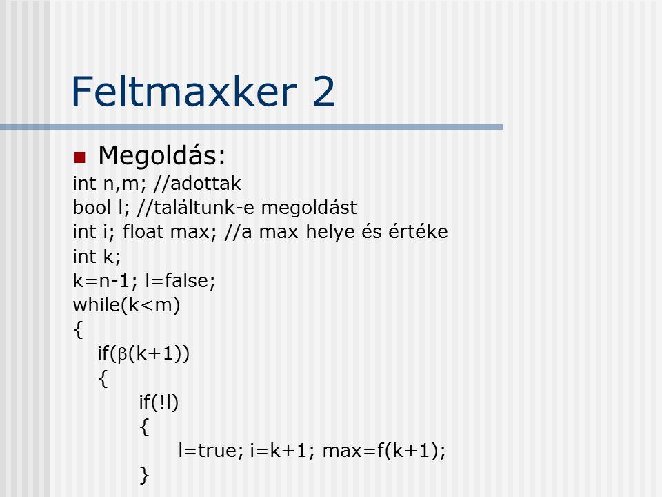Feltmaxker 2 Megoldás: int n,m; //adottak