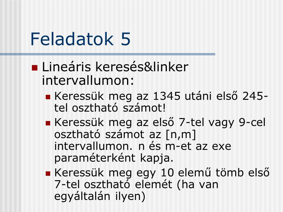 Feladatok 5 Lineáris keresés&linker intervallumon: