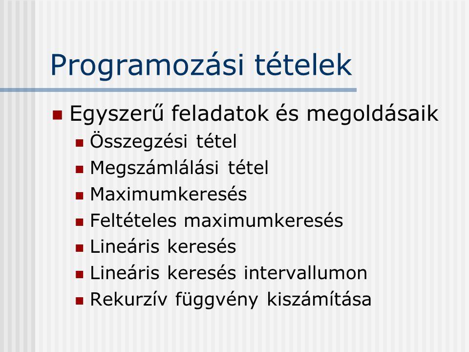 Programozási tételek Egyszerű feladatok és megoldásaik