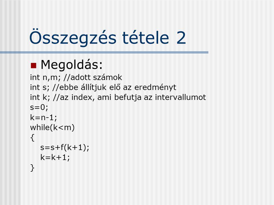Összegzés tétele 2 Megoldás: int n,m; //adott számok