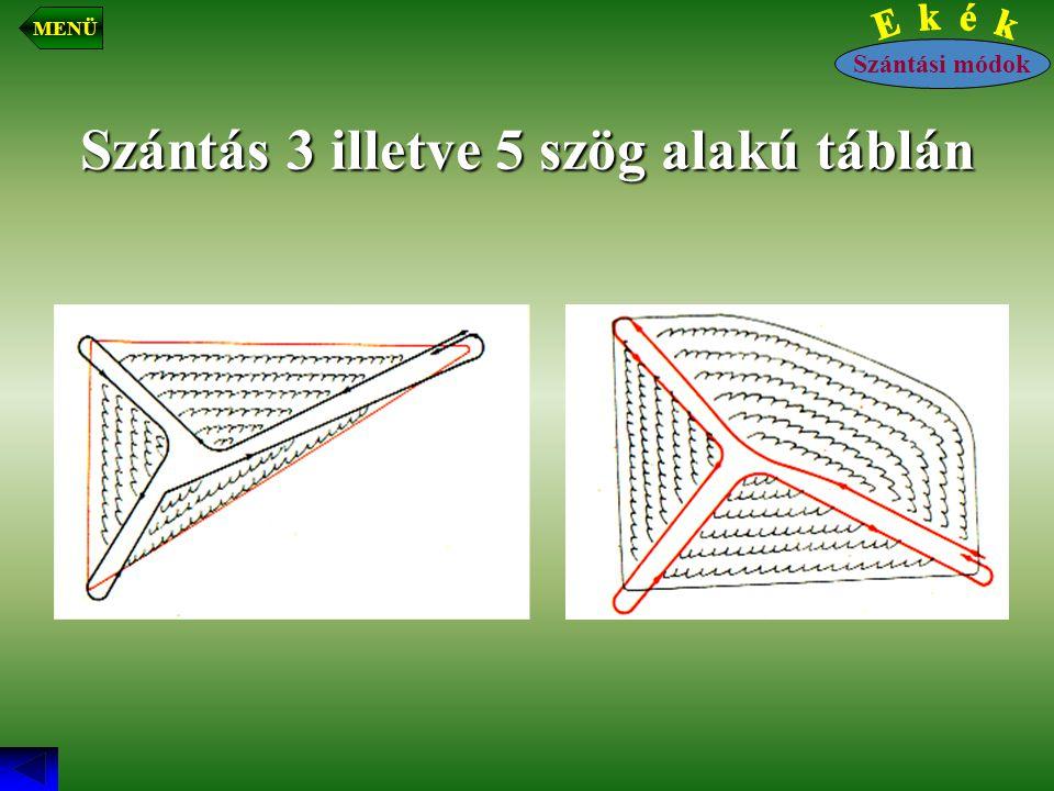 Szántás 3 illetve 5 szög alakú táblán