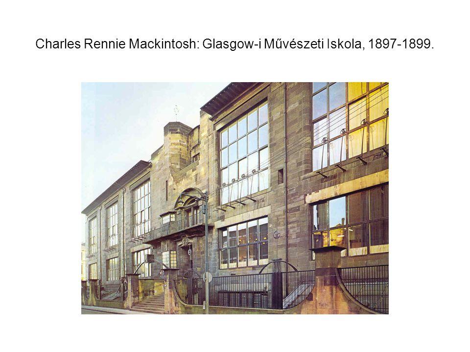Charles Rennie Mackintosh: Glasgow-i Művészeti Iskola, 1897-1899.