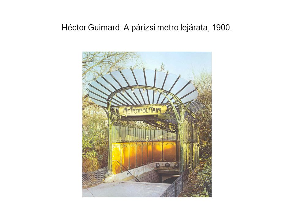 Héctor Guimard: A párizsi metro lejárata, 1900.