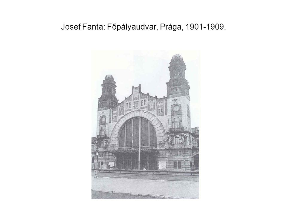 Josef Fanta: Főpályaudvar, Prága, 1901-1909.