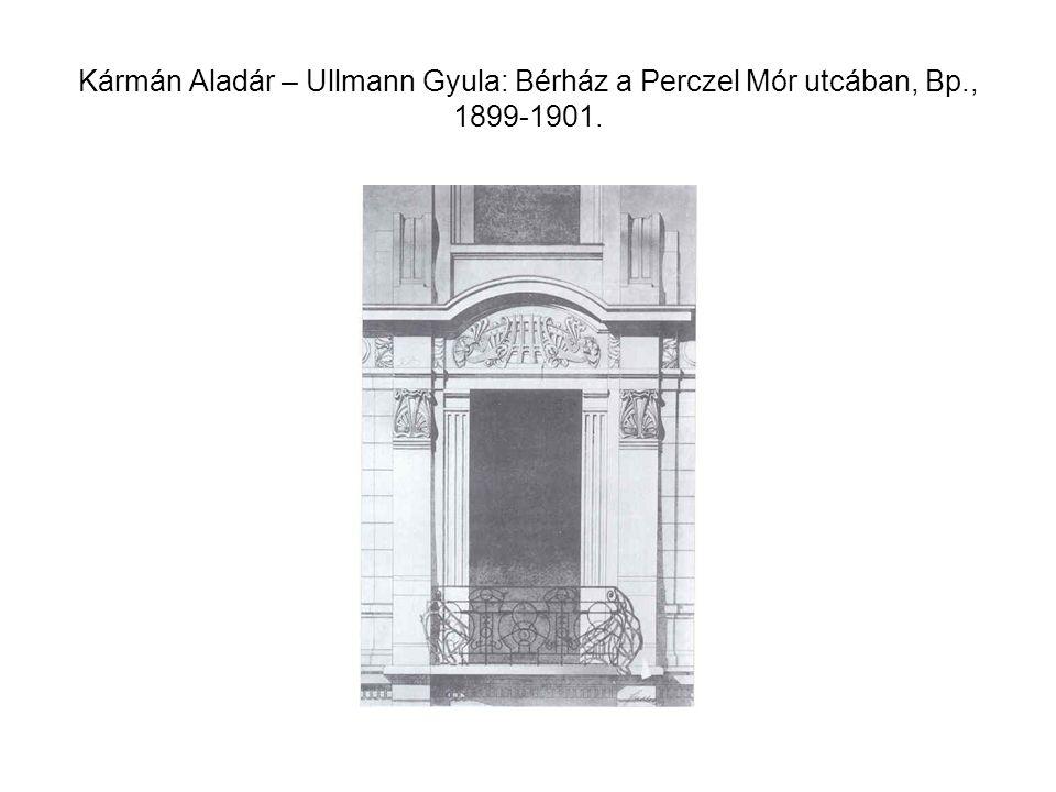 Kármán Aladár – Ullmann Gyula: Bérház a Perczel Mór utcában, Bp