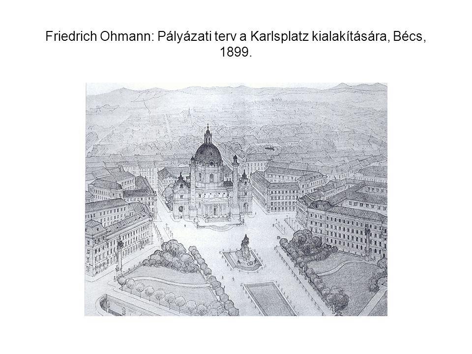 Friedrich Ohmann: Pályázati terv a Karlsplatz kialakítására, Bécs, 1899.