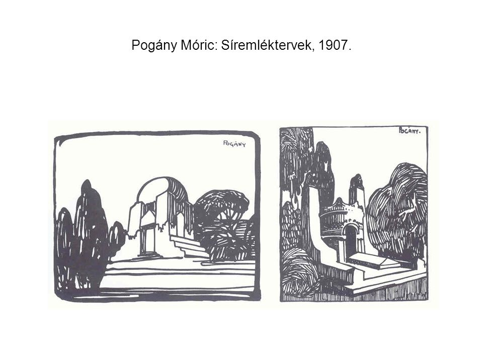 Pogány Móric: Síremléktervek, 1907.