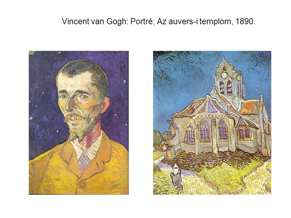 Vincent van Gogh: Portré; Az auvers-i templom, 1890.