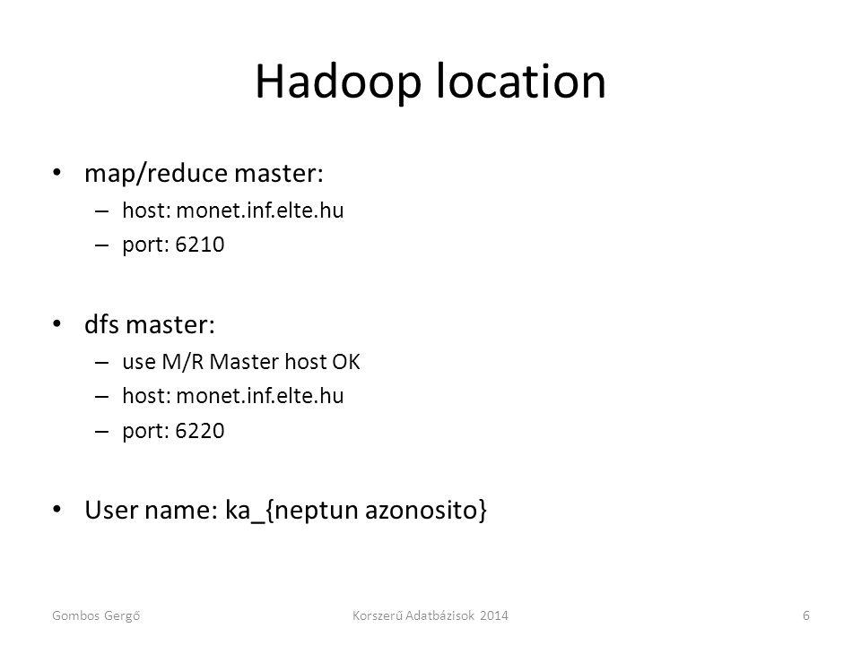Hadoop location map/reduce master: dfs master: