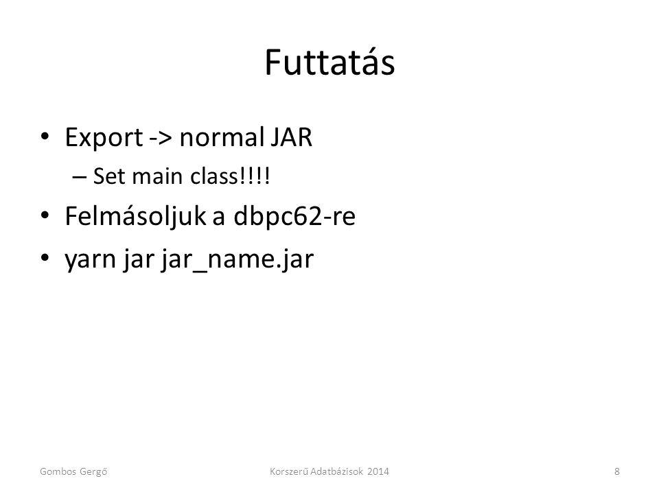 Futtatás Export -> normal JAR Felmásoljuk a dbpc62-re