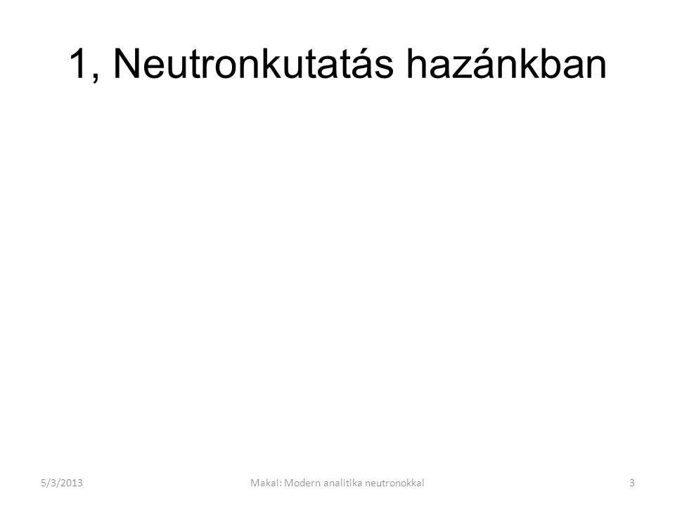 1, Neutronkutatás hazánkban