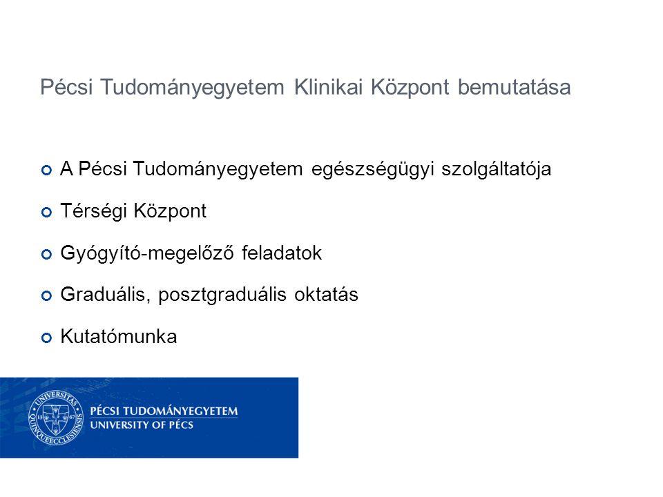 Pécsi Tudományegyetem Klinikai Központ bemutatása