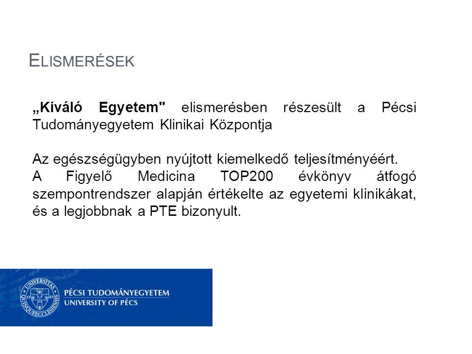 """Elismerések """"Kiváló Egyetem elismerésben részesült a Pécsi Tudományegyetem Klinikai Központja."""