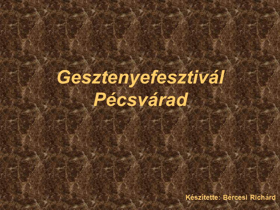 Gesztenyefesztivál Pécsvárad