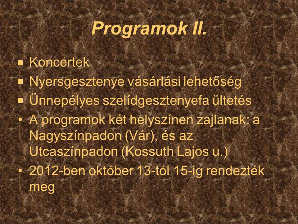 Programok II. Koncertek Nyersgesztenye vásárlási lehetőség