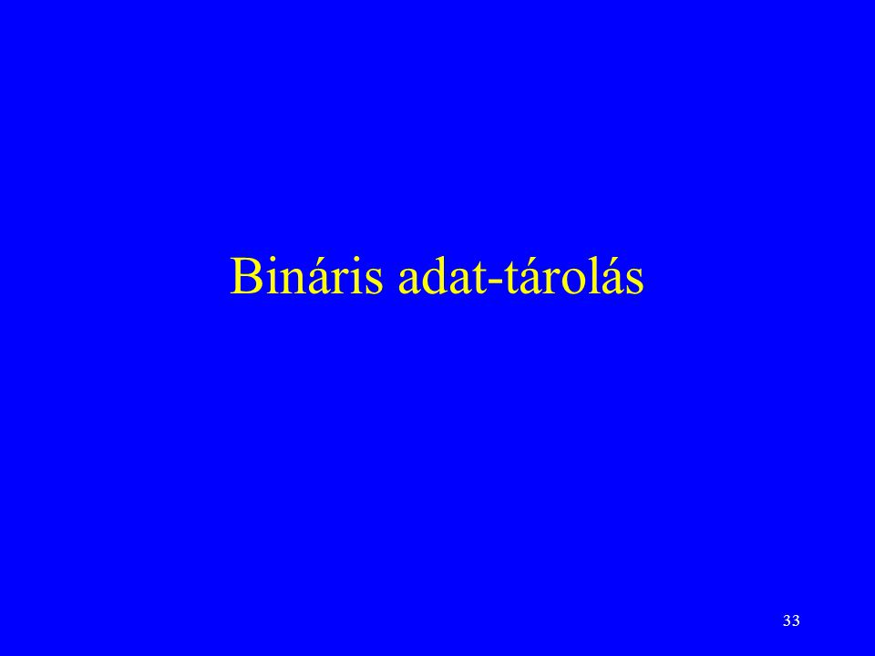 Bináris adat-tárolás