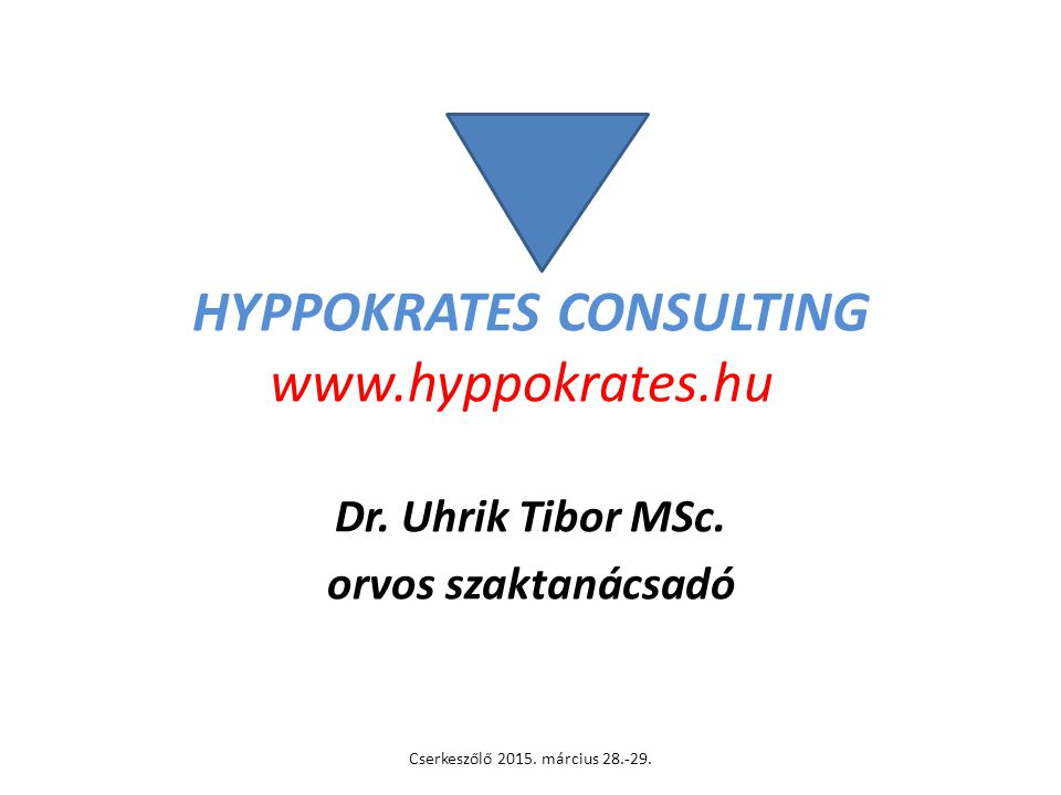 HYPPOKRATES CONSULTING www. hyppokrates. hu Dr. Uhrik Tibor MSc