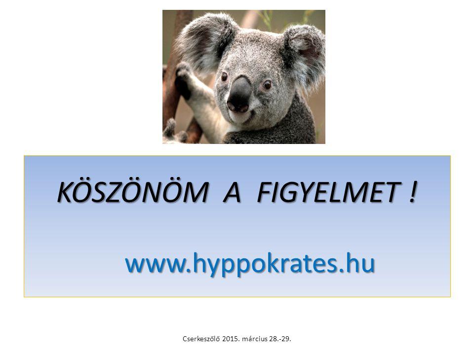 KÖSZÖNÖM A FIGYELMET ! www.hyppokrates.hu