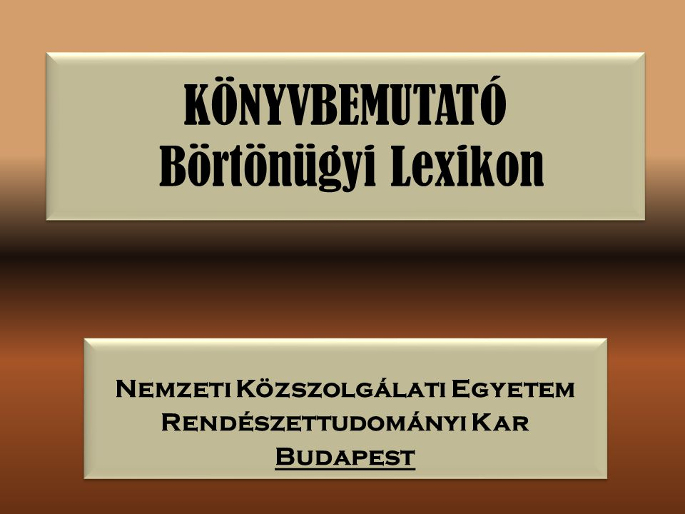 KÖNYVBEMUTATÓ Börtönügyi Lexikon