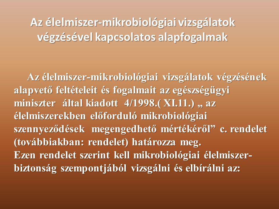 Az élelmiszer-mikrobiológiai vizsgálatok végzésével kapcsolatos alapfogalmak