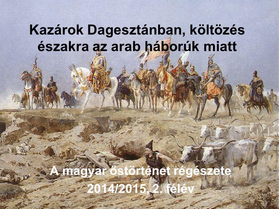 Kazárok Dagesztánban, költözés északra az arab háborúk miatt