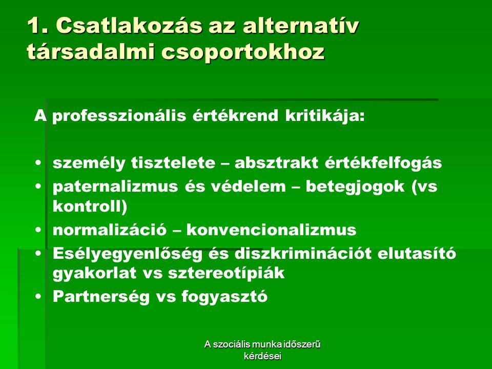 1. Csatlakozás az alternatív társadalmi csoportokhoz