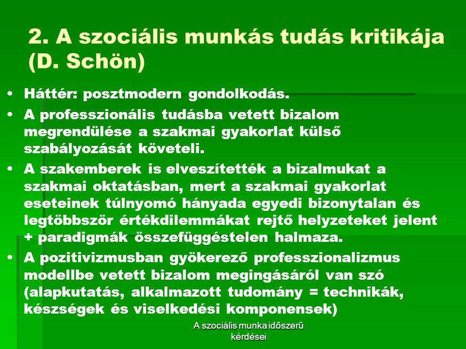 2. A szociális munkás tudás kritikája (D. Schön)