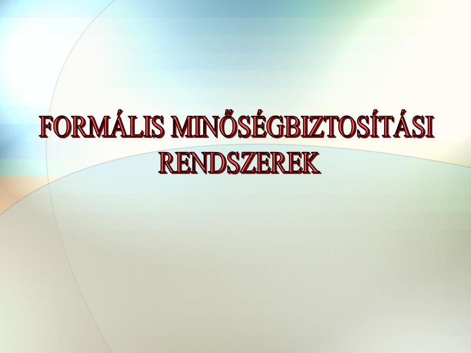 FORMÁLIS MINŐSÉGBIZTOSÍTÁSI