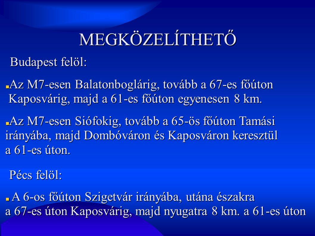 MEGKÖZELÍTHETŐ Budapest felöl: