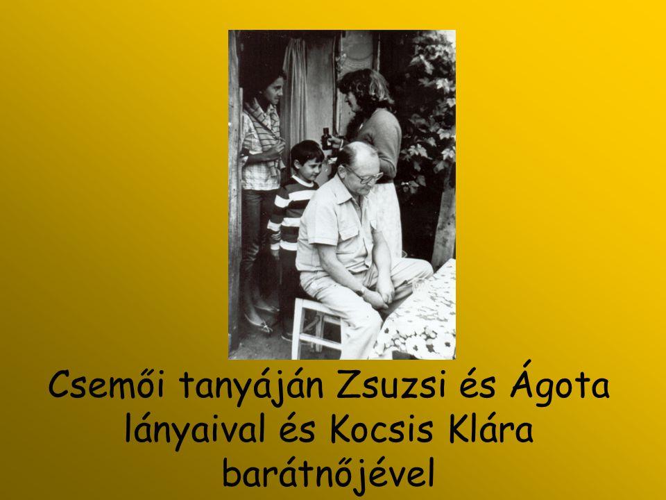 Csemői tanyáján Zsuzsi és Ágota lányaival és Kocsis Klára barátnőjével