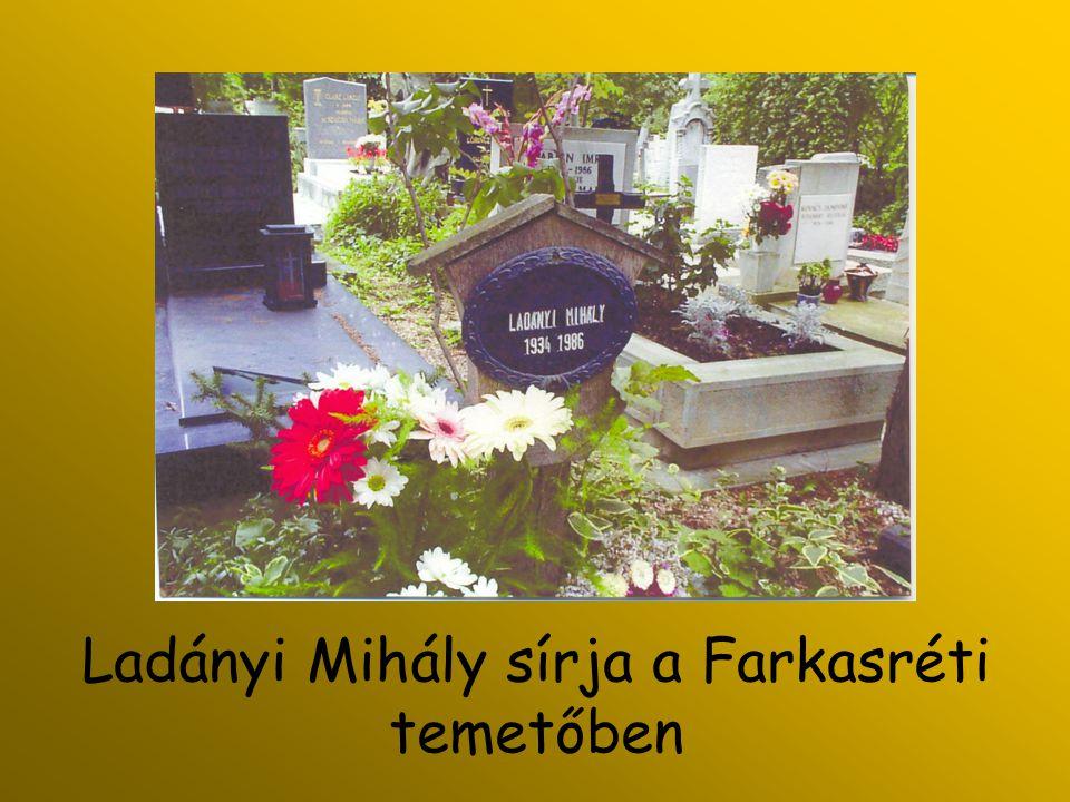 Ladányi Mihály sírja a Farkasréti temetőben