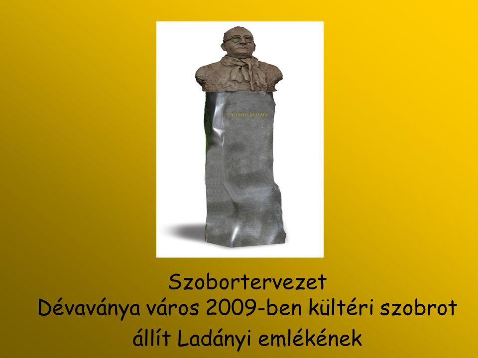 Szobortervezet Dévaványa város 2009-ben kültéri szobrot állít Ladányi emlékének
