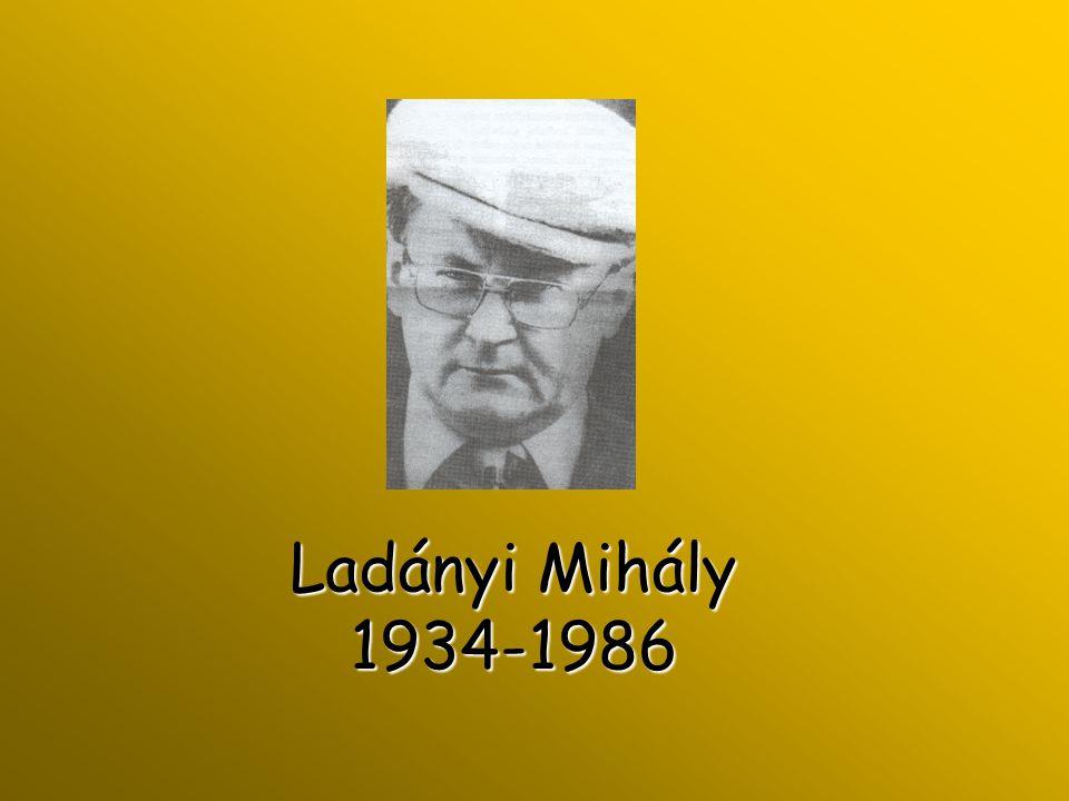 Ladányi Mihály 1934-1986