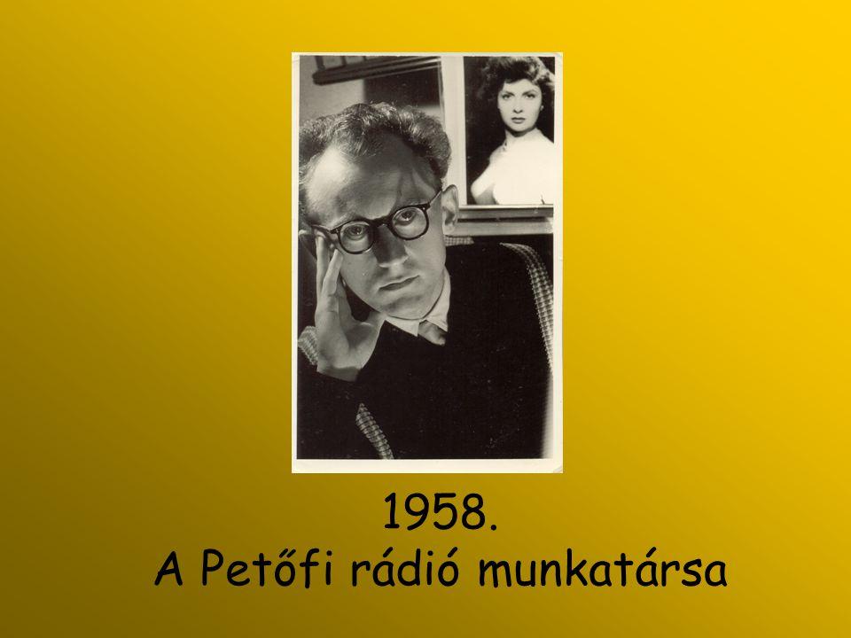 1958. A Petőfi rádió munkatársa