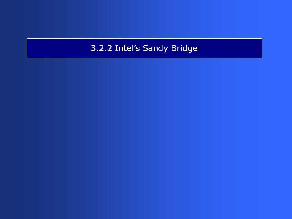 3.2.2 Intel's Sandy Bridge