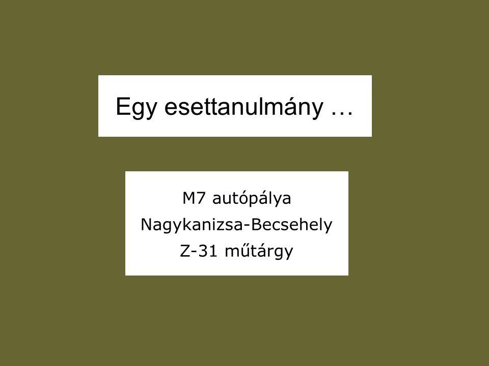 M7 autópálya Nagykanizsa-Becsehely Z-31 műtárgy