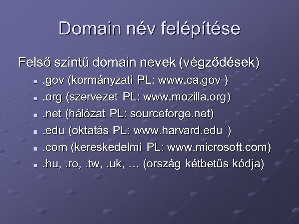 Domain név felépítése Felső szintű domain nevek (végződések)