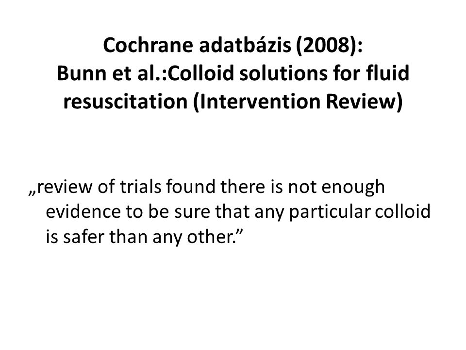 Cochrane adatbázis (2008): Bunn et al