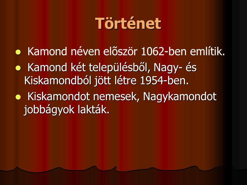 Történet Kamond néven elõször 1062-ben említik.