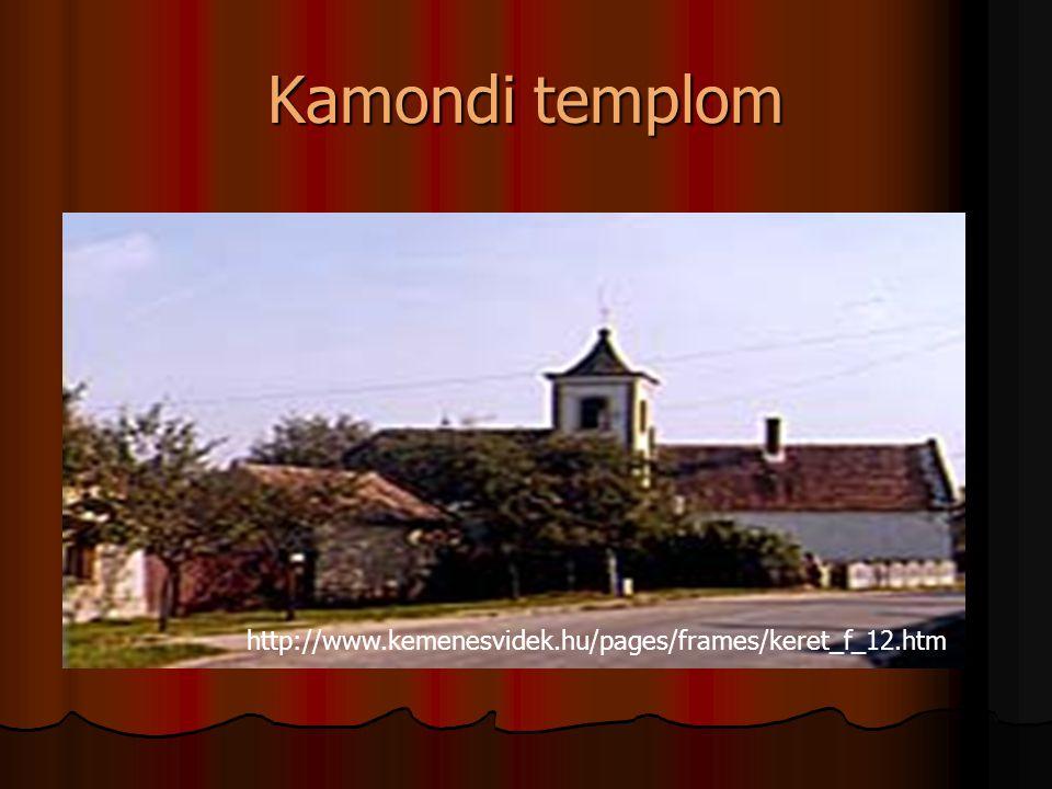 Kamondi templom http://www.kemenesvidek.hu/pages/frames/keret_f_12.htm